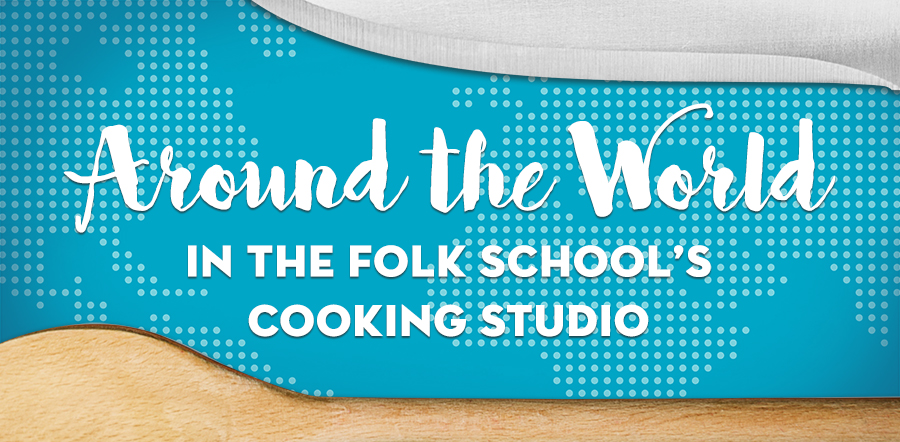 Around the World in the Folk School's Cooking Studio