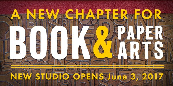 A New Chapter for Book & Paper Arts