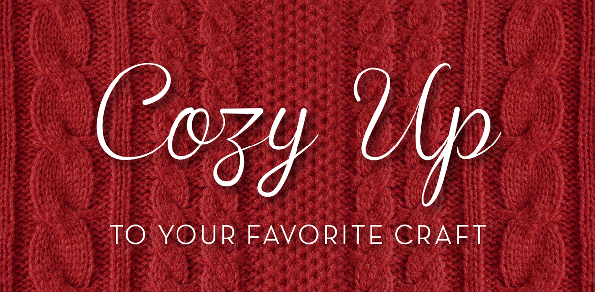 Cozy Up to Your Favorite Craft